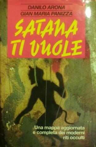Satana ti vuole, Danilo Arona;Gian Maria Panizza | Profumo di libri