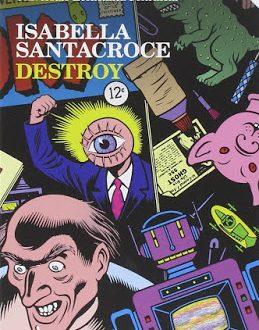 Destroy, Isabella Santacroce