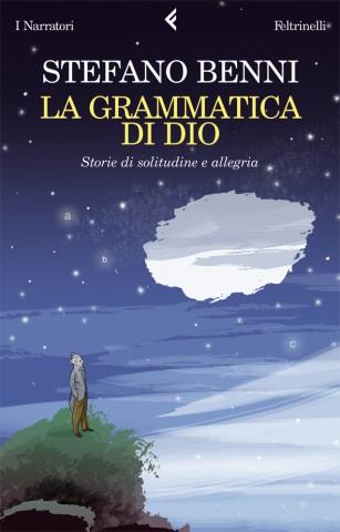 La grammatica di Dio, Stefano Benni | Profumo di libri