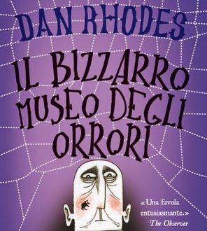 Il bizzarro museo degli orrori, Dan Rhodes