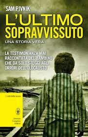 L'ultimo sopravvissuto, Sam Pivnik | Profumo di libri