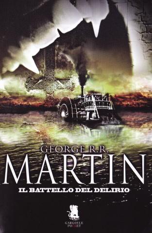 Il battello del delirio, George R.R. Martin | Profumo di libri