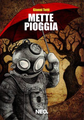 Copertina-Mette-Pioggia-Gianni-Tetti-Neo-Edizioni